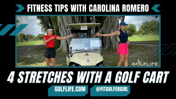 carolina romero 4 golf cart stretches